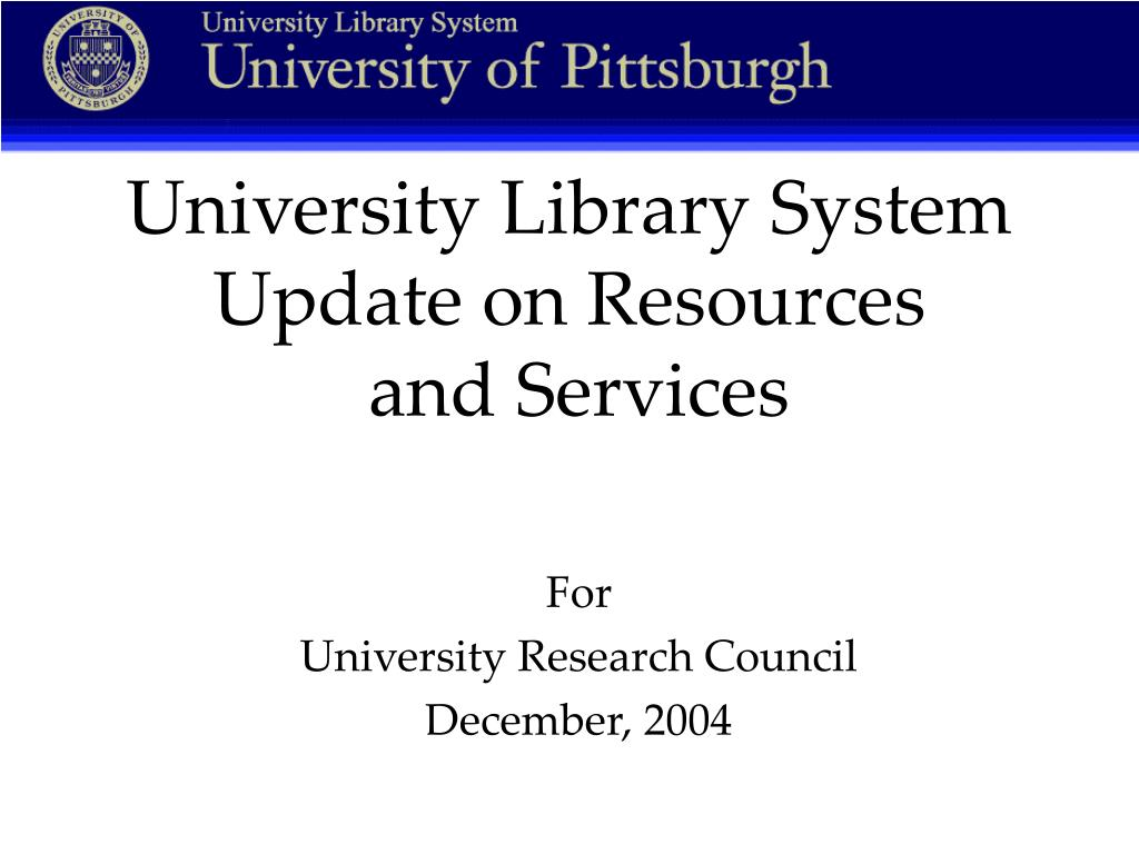 university library system update on resources and services l.