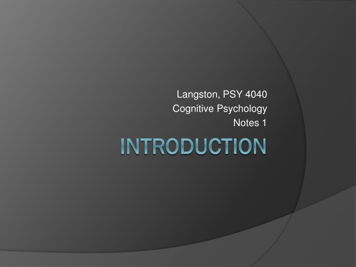 langston psy 4040 cognitive psychology notes 1 n.