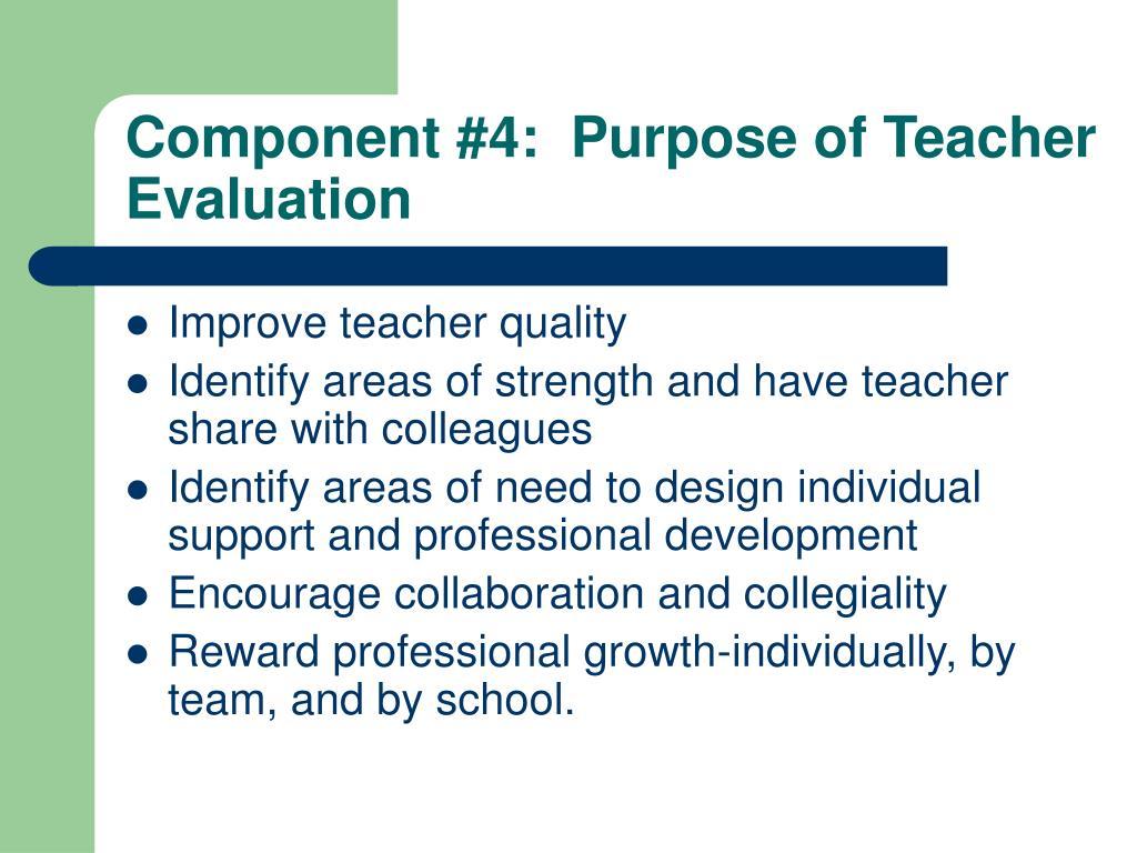 Component #4:  Purpose of Teacher Evaluation