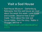 visit a sod house