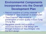 environmental components incorporated into the overall development plan