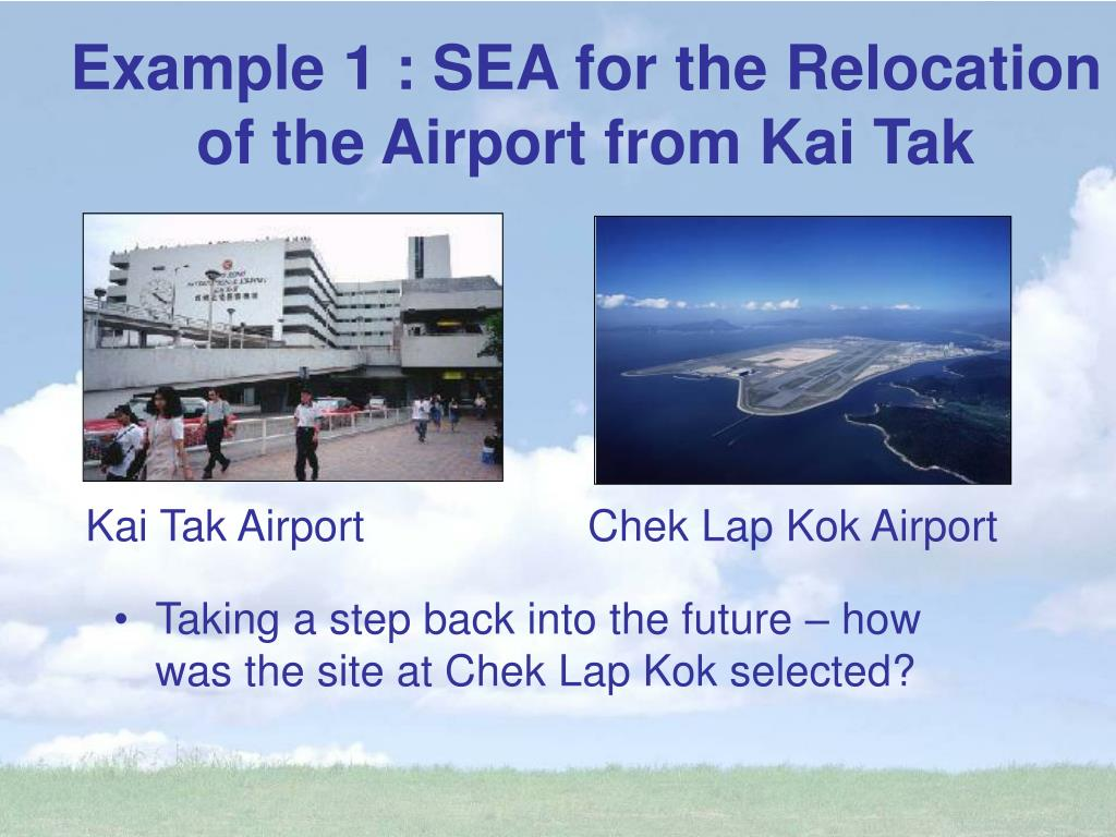 Example 1 : SEA for the Relocation of the Airport from Kai Tak