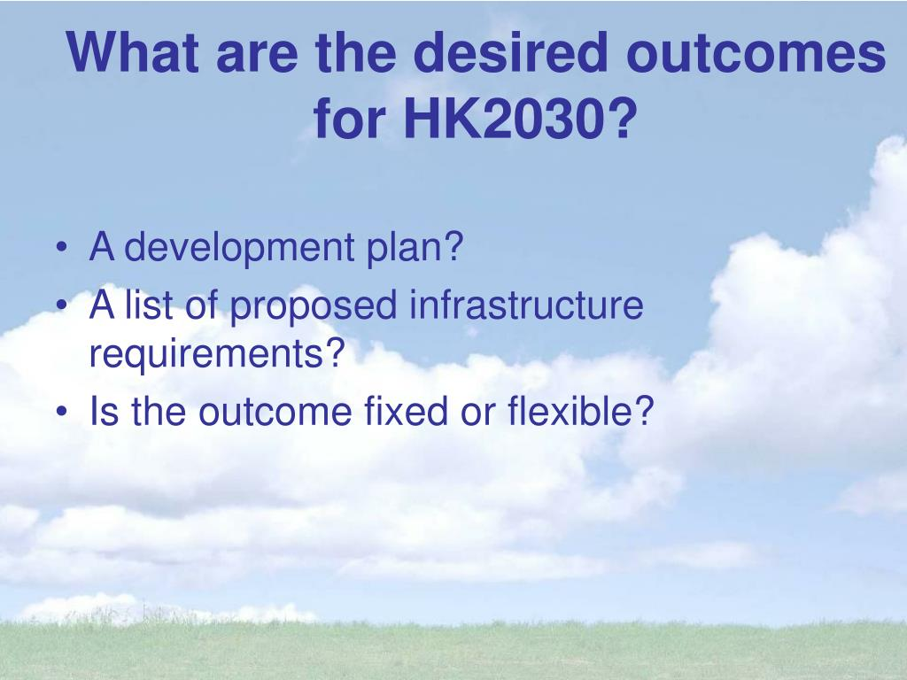 What are the desired outcomes for HK2030?