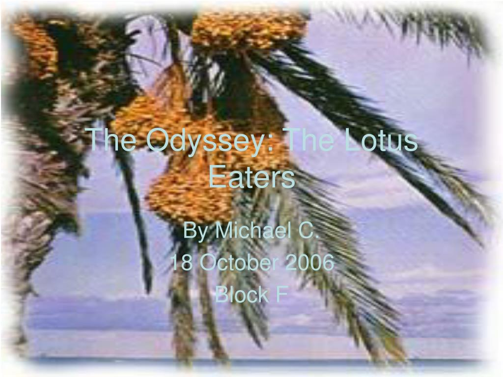 Ppt the odyssey the lotus eaters powerpoint presentation id233482 the odyssey the lotus eaters l izmirmasajfo