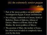 ii an extremely senior pagan deity