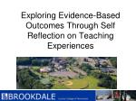 exploring evidence based outcomes through self reflection on teaching experiences