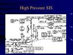high pressure sis