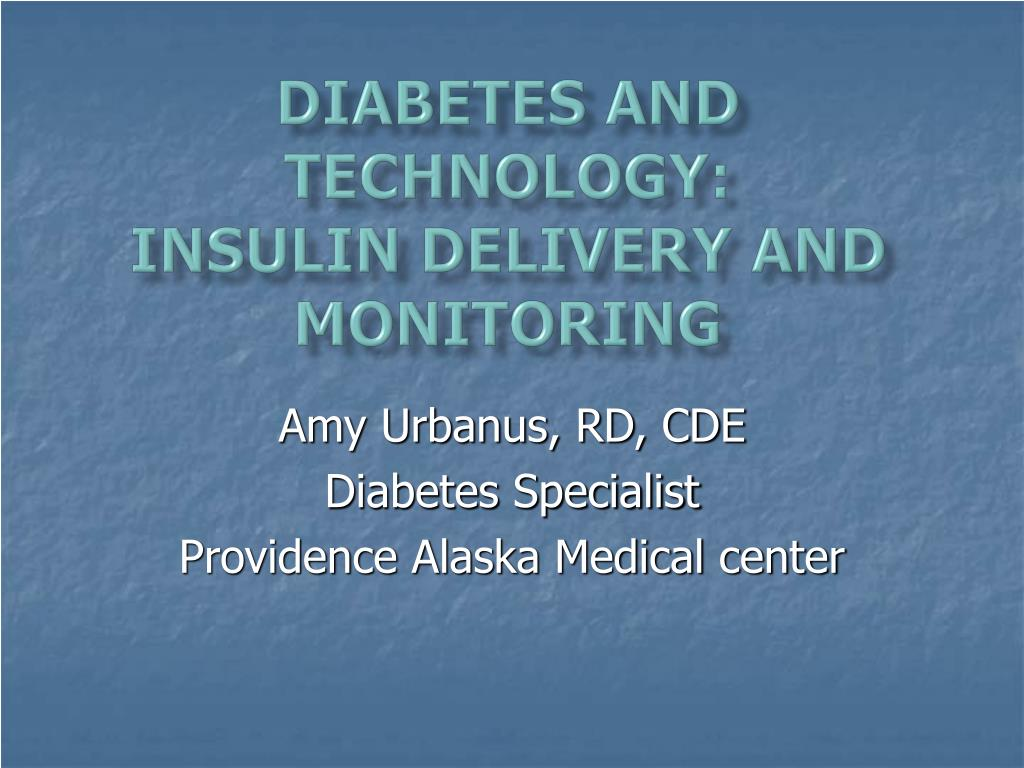 diabetes and technology insulin delivery and monitoring l.