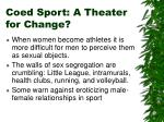 coed sport a theater for change