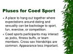 pluses for coed sport