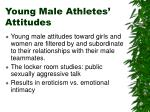 young male athletes attitudes