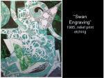 swan engraving 1985 relief print etching
