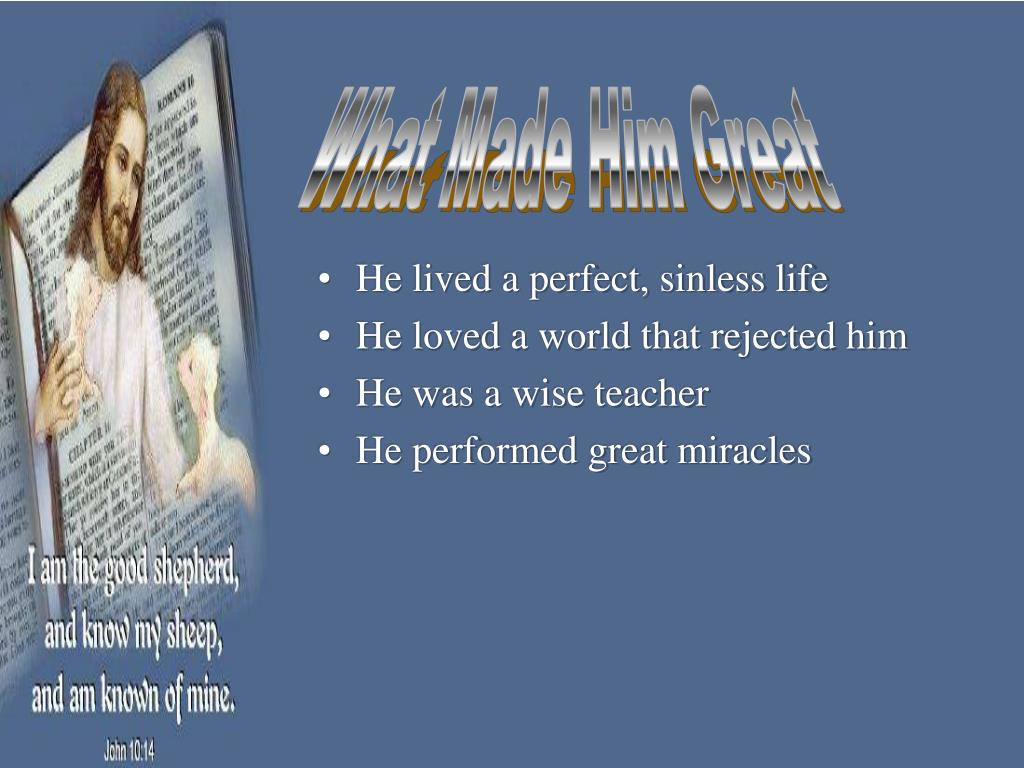 He lived a perfect, sinless life