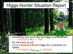 higgs hunter situation report