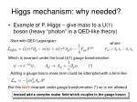 higgs mechanism why needed