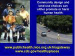 community design and land use choices can either promote or harm human health