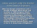 library was built under the direction of the corps of engineers