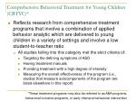 comprehensive behavioral treatment for young children cbtyc