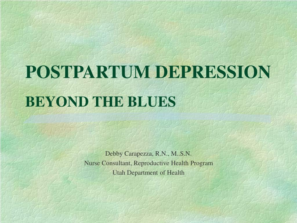 postpartum depression beyond the blues l.