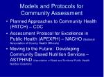 models and protocols for community assessment