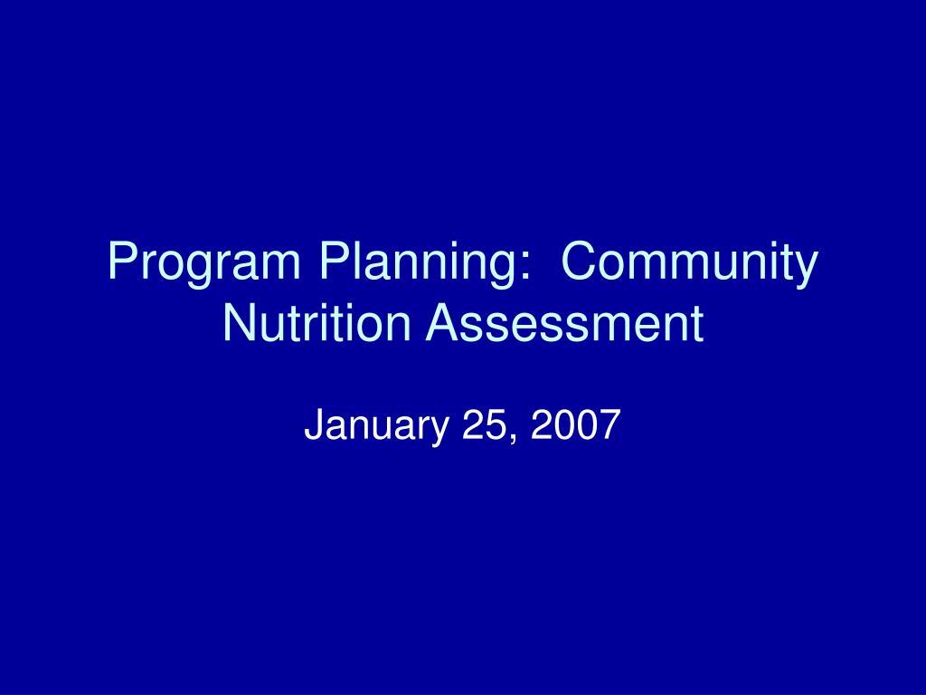 program planning community nutrition assessment l.