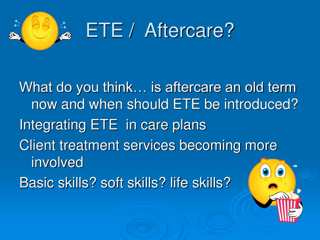 ETE /  Aftercare?
