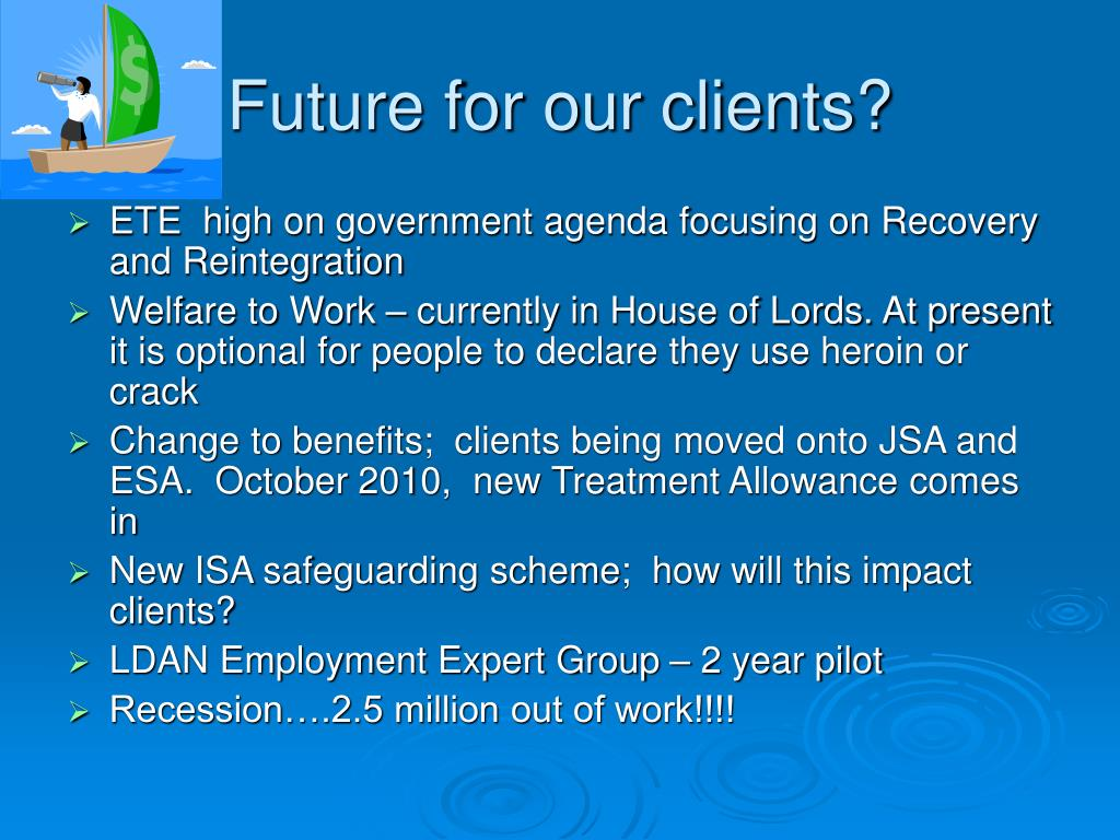 Future for our clients?