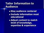 tailor information to audience