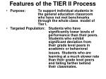 features of the tier ii process