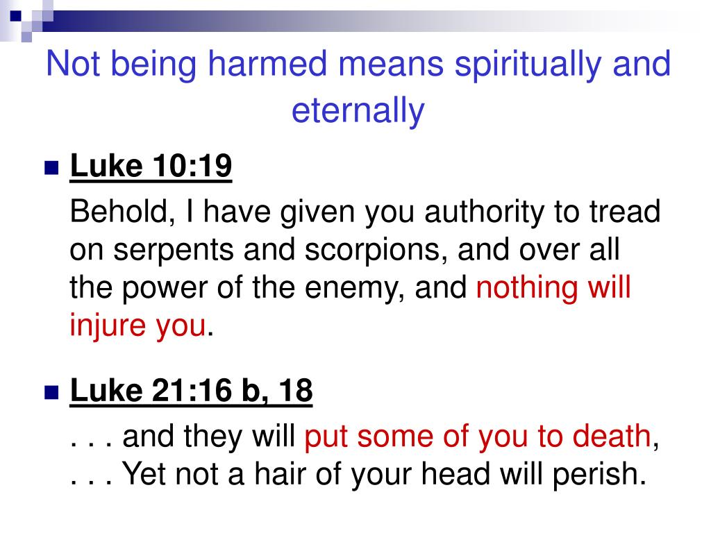Not being harmed means spiritually and eternally