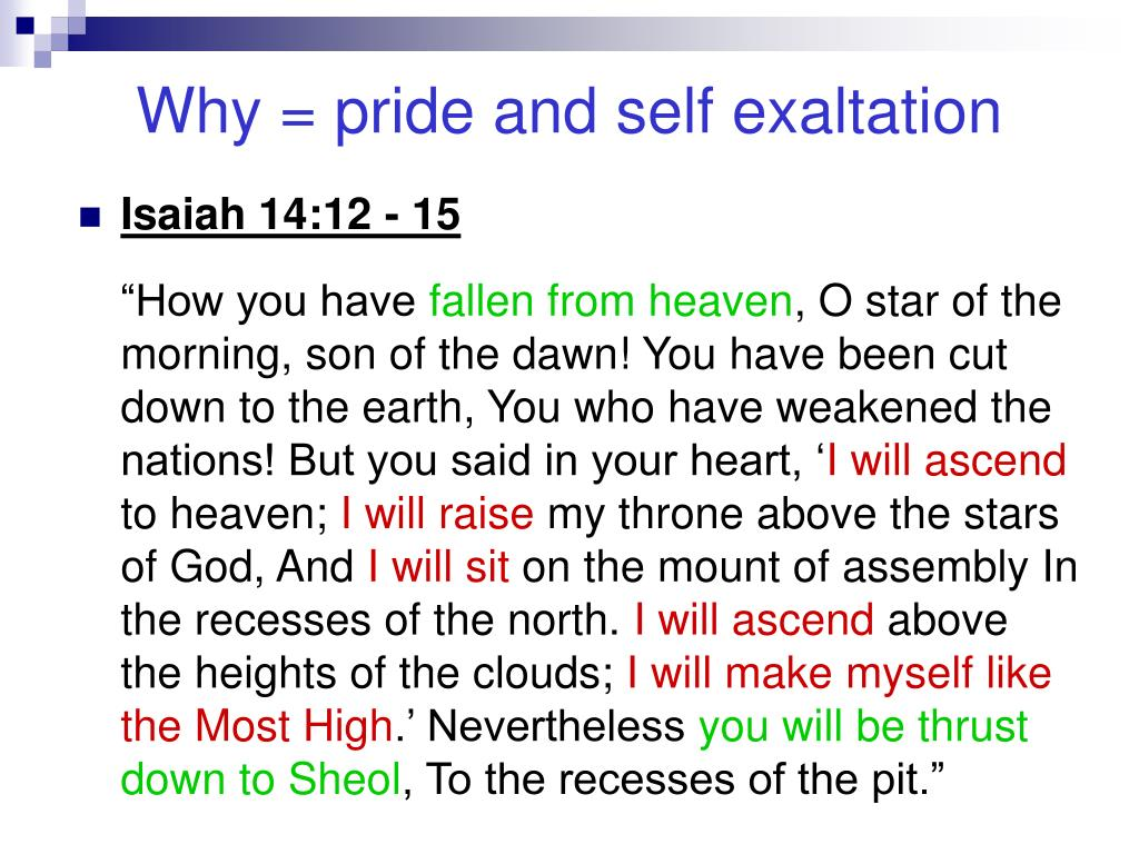 Why = pride and self exaltation