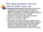 with aging population there are limits on public sector role