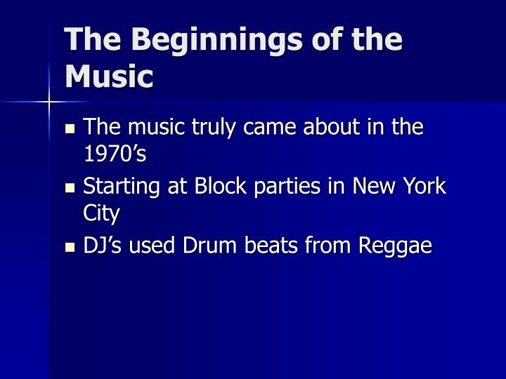 The beginnings of the music