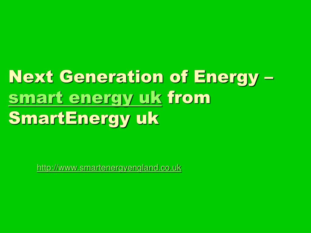 next generation of energy smart energy uk from smartenergy uk l.