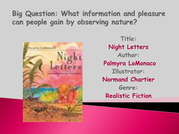 big question what information and pleasure can people gain by observing nature n.