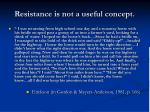 resistance is not a useful concept