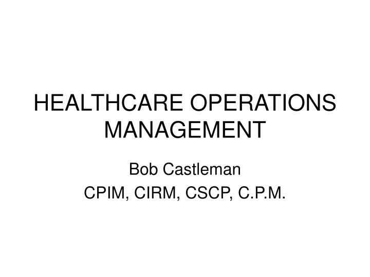 healthcare operations management n.