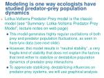 modeling is one way ecologists have studied predator prey population dynamics