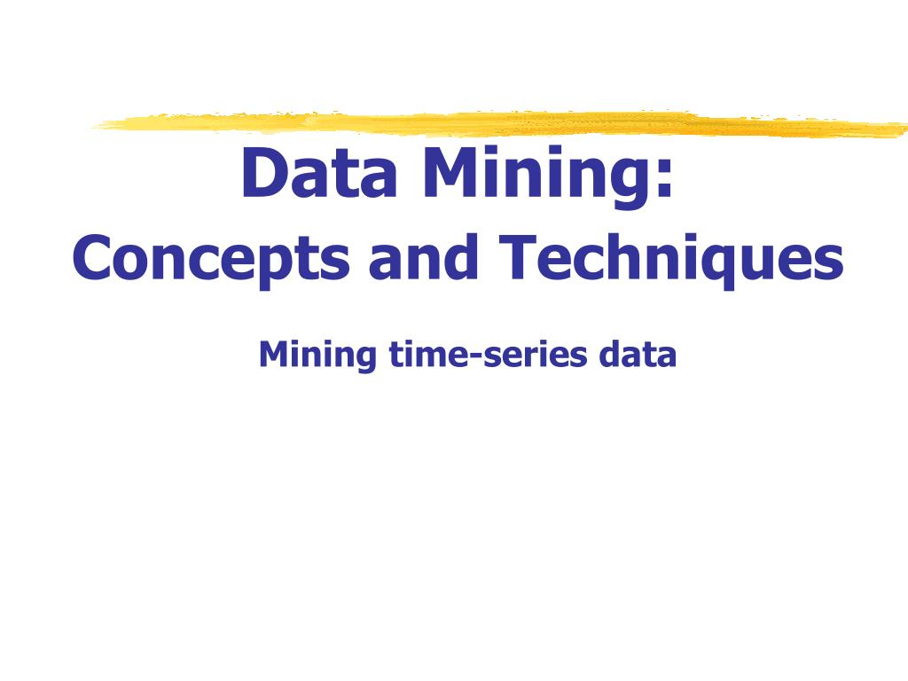 data mining concepts and techniques mining time series data l.