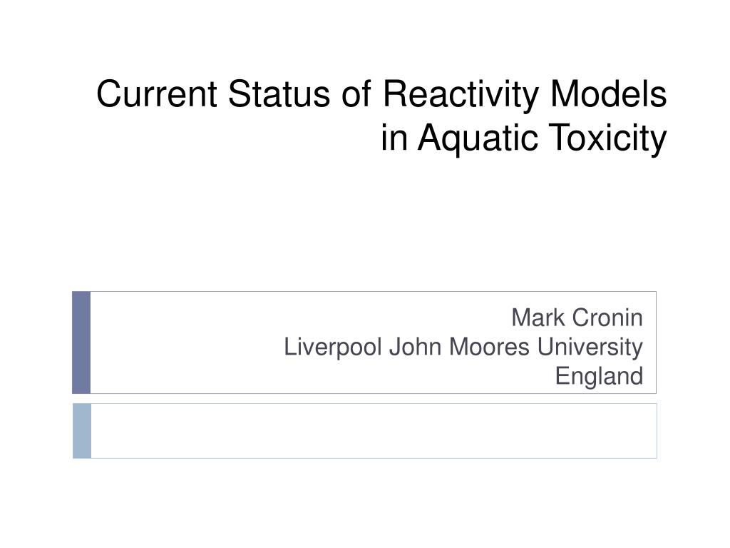 current status of reactivity models in aquatic toxicity l.