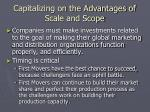 capitalizing on the advantages of scale and scope