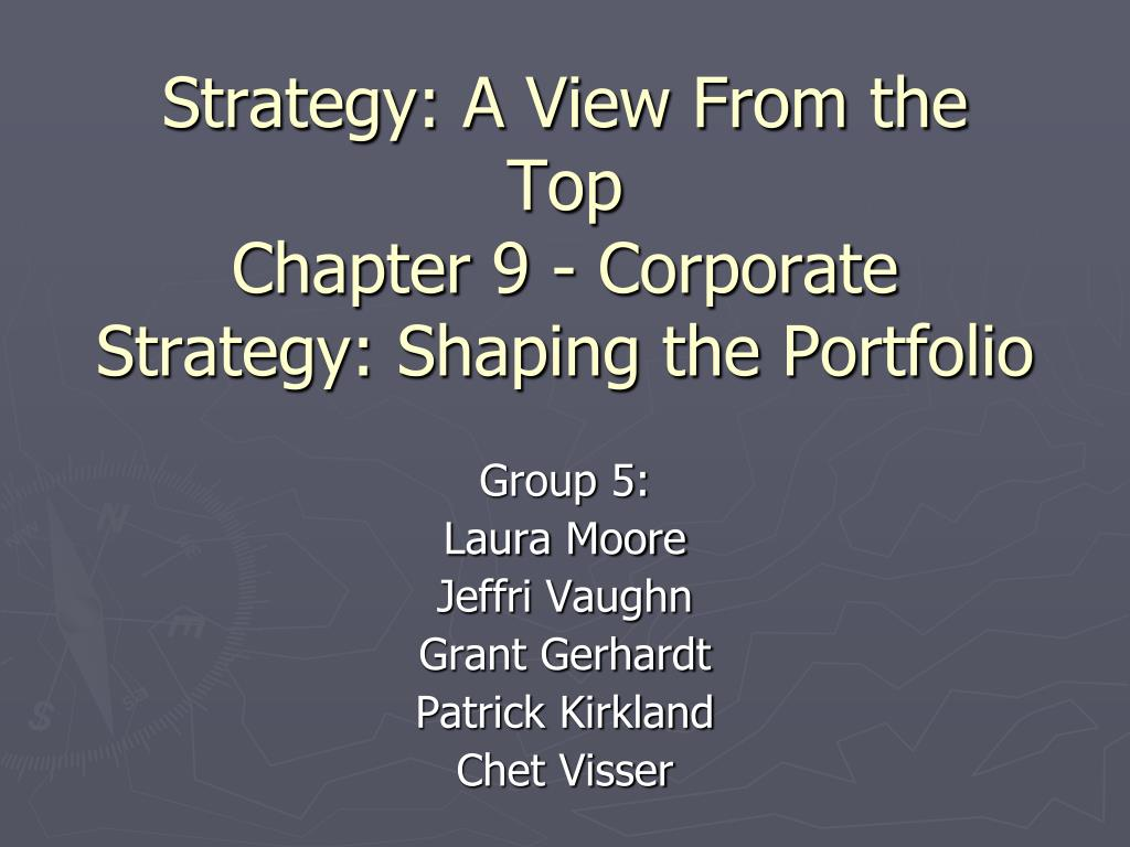 strategy a view from the top chapter 9 corporate strategy shaping the portfolio l.