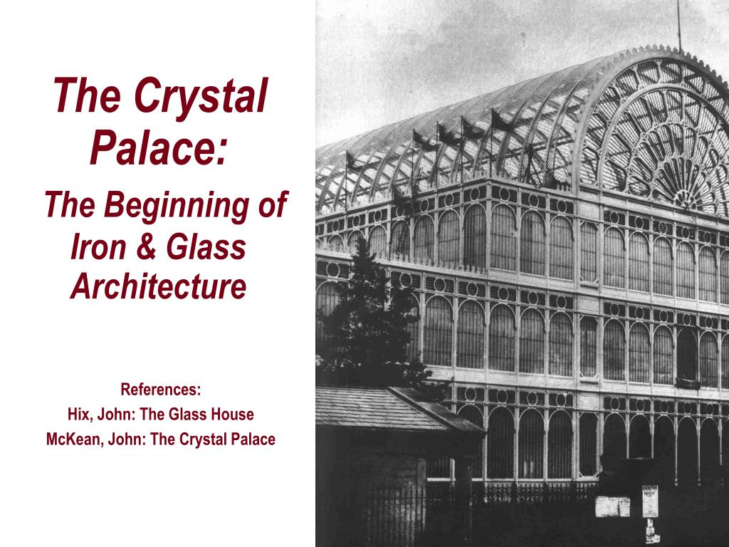 the crystal palace the beginning of iron glass architecture l.