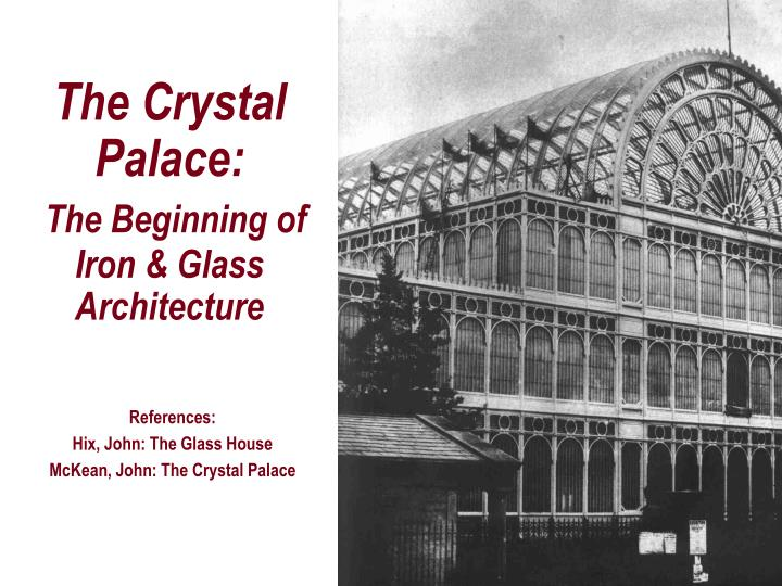 ppt the crystal palace the beginning of iron glass architecture