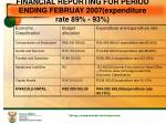 financial reporting for period ending februay 2007 expenditure rate 89 93