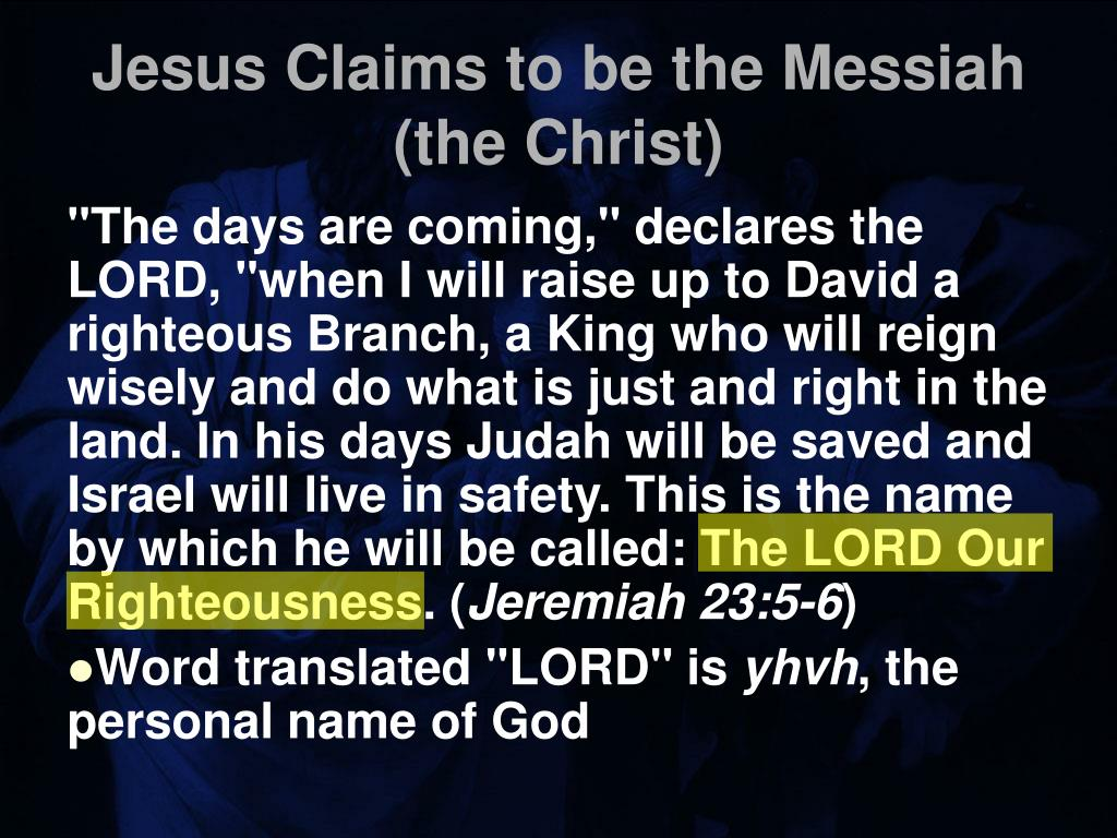 Jesus Claims to be the Messiah (the Christ)