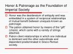 honor patronage as the foundation of imperial society
