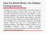 how the world works the galilean fishing economy