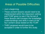 areas of possible difficulties