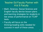teacher ed faculty partner with a s faculty